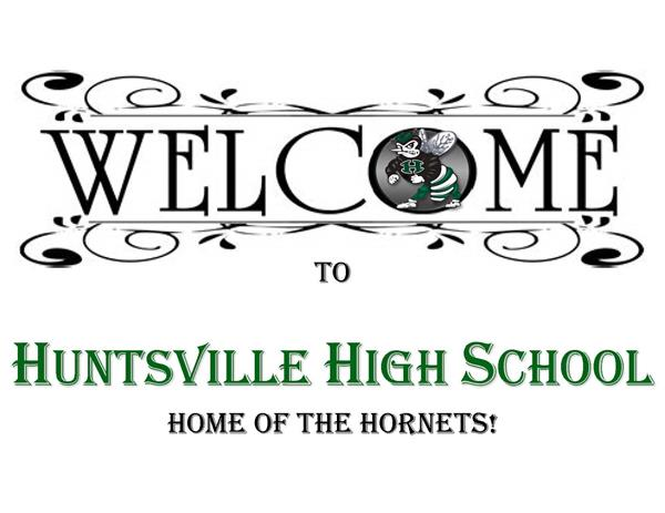Welcome to Huntsville High School Home of the Hornets