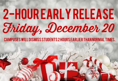 2 Hour Early Release for Students on December 20 white background with red Christmas gifts