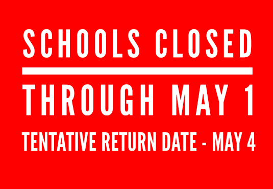 HISD SCHOOLS CLOSED THROUGH MAY 1. *Tentative Return Date - May 4