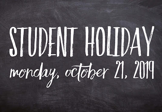 image that says Student Holiday October 21, 2019