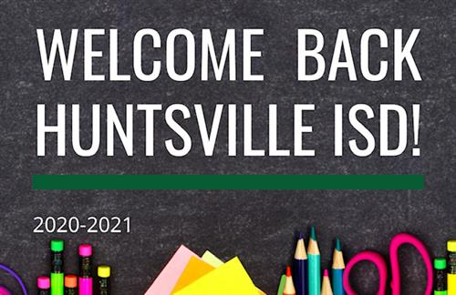 welcome back huntsville isd 2020-2021