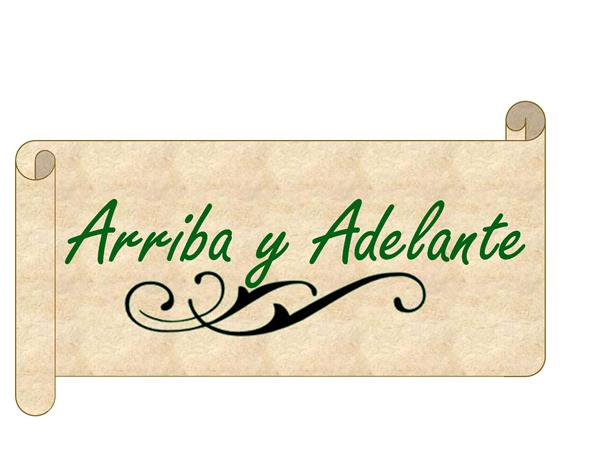 Wording Arriba y Adelante in green on a parchment scroll with a flourish underneath